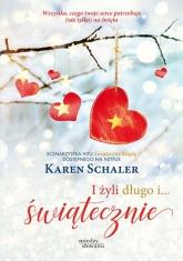 I żyli długo i... świątecznie - Schaler Karen | mała okładka