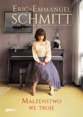 Małżeństwo we troje - Eric-Emmanuel Schmitt | mała okładka