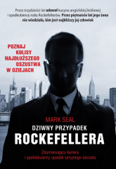 Dziwny przypadek Rockefellera. Zdumiewająca kariera i spektakularny upadek seryjnego oszusta - Mark Seal  | mała okładka