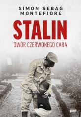 Stalin. Dwór czerwonego cara  - Sebag Montefiore Simon | mała okładka