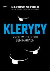 Klerycy. O życiu w polskich seminariach  - Sepioło Mariusz | mała okładka
