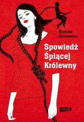 Spowiedź Śpiącej Królewny  - Mariusz Sieniewicz  | mała okładka