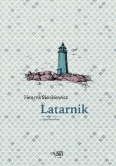 Latarnik. Lektura z opracowaniem - Henryk Sienkiewicz | mała okładka