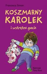 Koszmarny Karolek i wstrętne gacie - Francesca Simon | mała okładka