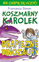 Koszmarny Karolek. Drapieżne dinozaury - Francesca Simon  | mała okładka