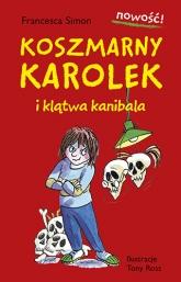 Koszmarny Karolek i klątwa kanibala - Francesca Simon | mała okładka