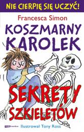 Koszmarny Karolek. Sekrety szkieletów - Francesca Simon  | mała okładka