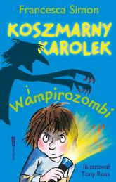 Koszmarny Karolek i wampirozombi - Francesca Simon  | mała okładka