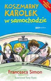 Koszmarny Karolek w samochodzie - Francesca Simon  | mała okładka