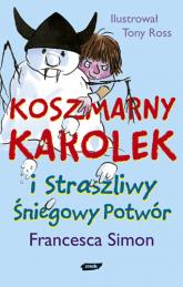 Koszmarny Karolek i Straszliwy Śniegowy Potwór - Francesca Simon  | mała okładka