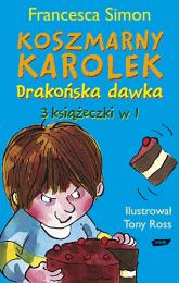 Koszmarny Karolek. Drakońska dawka - Francesca Simon  | mała okładka