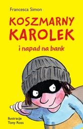 Koszmarny Karolek i napad na bank - Francesca Simon | mała okładka