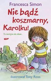 Nie bądź koszmarny, Karolku! - Francesca Simon  | mała okładka