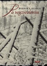 Po wyzwoleniu… (1944–1956) - Barbara Skarga  | mała okładka