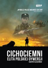 Cichociemni.  Elita polskiej dywersji  - Kacper Śledziński  | mała okładka