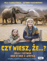 Czy wiesz, że...? Hela i Szymon oko w oko z Afryką - Szymon Radzimierski, Hela Słomczyńska | mała okładka