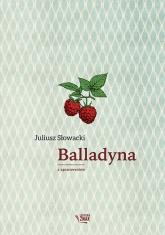 Balladyna. Lektura z opracowaniem - Słowacki Juliusz | mała okładka