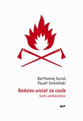 Bedzies wisioł za cosik. Godki podhalańskie - Paweł Smoleński, Bartłomiej Kuraś  | mała okładka