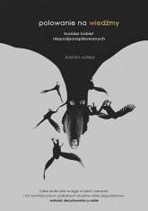 Polowanie na wiedźmy. Kronika kobiet niepodporządkowanych - Sollee Kristen J. | mała okładka