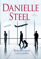 Bohaterowie z przypadku - Danielle Steel | mała okładka