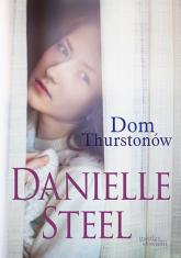 Dom Thurstonów - Danielle Steel | mała okładka