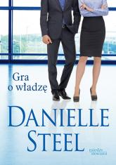 Gra o władzę - Danielle Steel | mała okładka