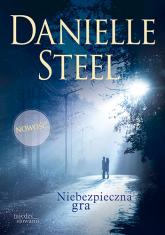 Niebezpieczna gra - Danielle Steel | mała okładka