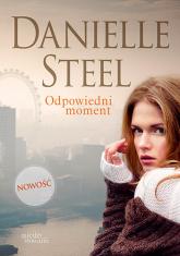 Odpowiedni moment - Danielle Steel | mała okładka