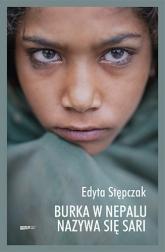 Burka w Nepalu nazywa się sari - Edyta Stępczak  | mała okładka