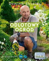 Odlotowy ogród - Dominik Strzelec | mała okładka