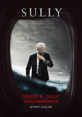 """Sully. W poszukiwaniu tego, co naprawdę ma znaczenie - Chesley B. Sullenberger III """"Sully"""", Jeffrey Zaslow   mała okładka"""