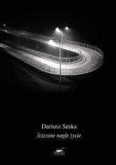 Ściszone nagle życie - Dariusz Suska | mała okładka