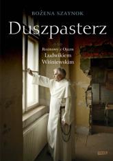 Duszpasterz. Rozmowy z ojcem Ludwikiem Wiśniewskim - Bożena  Szaynok  | mała okładka