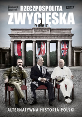 Rzeczpospolita zwycięska. Alternatywna historia Polski - Ziemowit  Szczerek | mała okładka