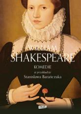 KOMEDIE w przekładzie Stanisława Barańczaka - William Shakespeare  | mała okładka