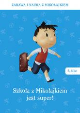Szkoła z Mikołajkiem jest super (5-6 lat)  -  zbiorowy | mała okładka