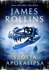 Szósta apokalipsa - James Rollins | mała okładka