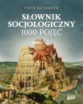 Słownik socjologiczny - Piotr Sztompka | mała okładka