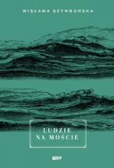 Ludzie na moście - Wisława Szymborska | mała okładka