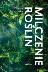 Milczenie roślin - Wisława Szymborska  | mała okładka