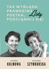 Tak wygląda prawdziwa poetka, podciągnij się! - Wisława Szymborska, Joanna Kulmowa  | mała okładka