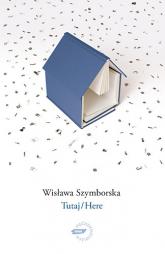 Tutaj/Here. Wydanie z płytą CD - Wisława Szymborska  | mała okładka