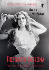 Rozdarta zasłona - Maryla Szymiczkowa,  Piotr Tarczyński,  Jacek Dehnel | mała okładka