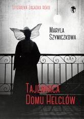 Tajemnica Domu Helclów - Jacek Dehnel, Piotr Tarczyński, Maryla Szymiczkowa | mała okładka