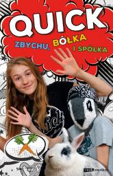Quick, Zbychu, bółka i spółka - Julka Quick | mała okładka
