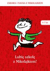 Lubię szkołę z Mikołajkiem (6-7 lat) -  zbiorowy | mała okładka
