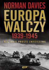 Europa walczy 1939-1945. Nie takie proste zwycięstwo - Norman Davies  | mała okładka