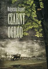 Czarny ogród - Małgorzata Szejnert  | mała okładka