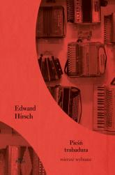 Pieśń trubadura - Edward Hirsch | mała okładka