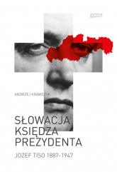 Słowacja księdza prezydenta (Jozef Tiso 1887-1947) - Andrzej Krawczyk | mała okładka